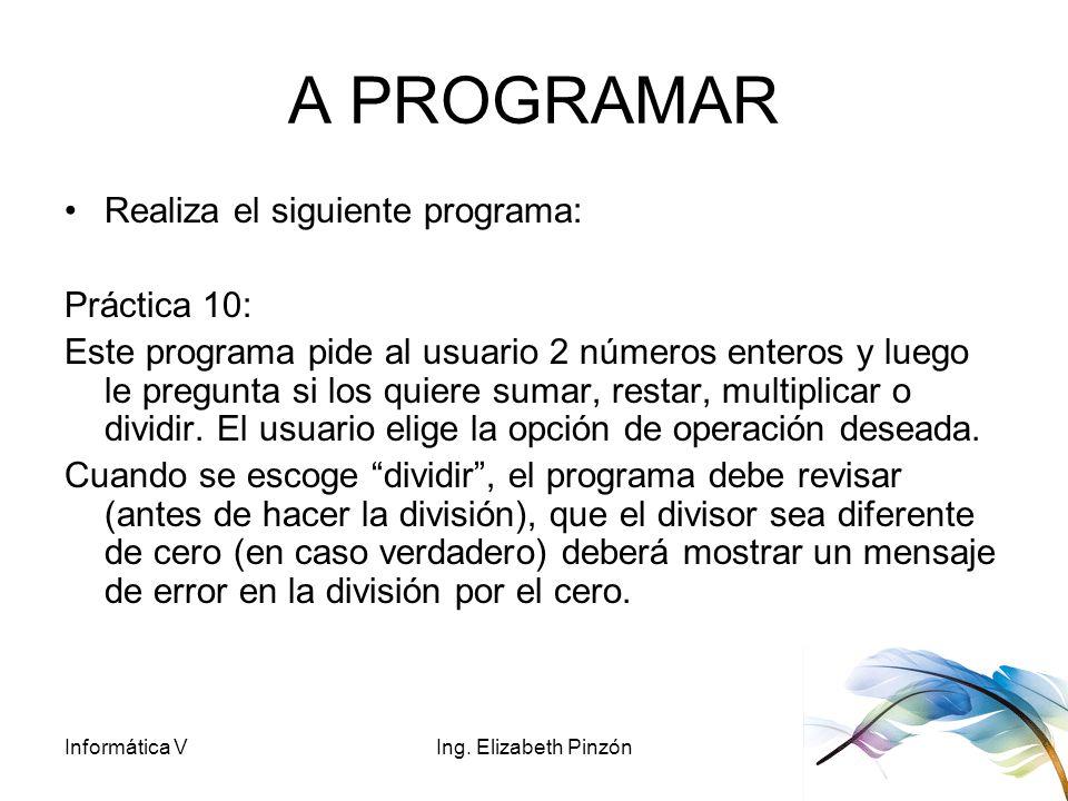 A PROGRAMAR Realiza el siguiente programa: Práctica 10:
