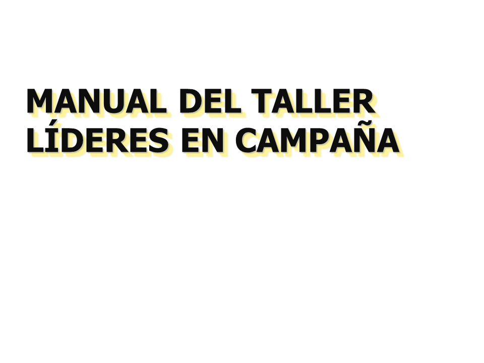 MANUAL DEL TALLER LÍDERES EN CAMPAÑA