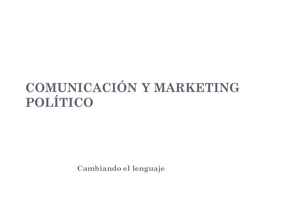 COMUNICACIÓN Y MARKETING POLÍTICO