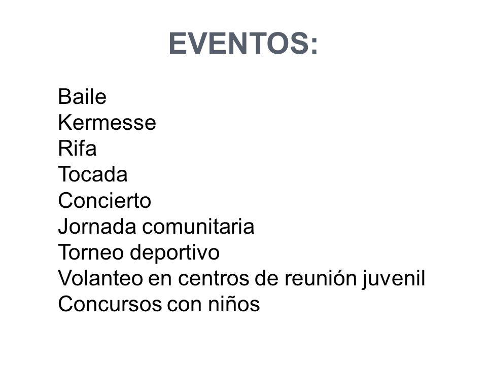 EVENTOS: Baile Kermesse Rifa Tocada Concierto Jornada comunitaria