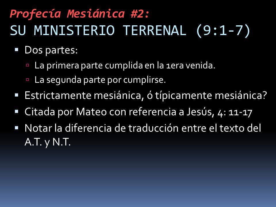 Profecía Mesiánica #2: SU MINISTERIO TERRENAL (9:1-7)