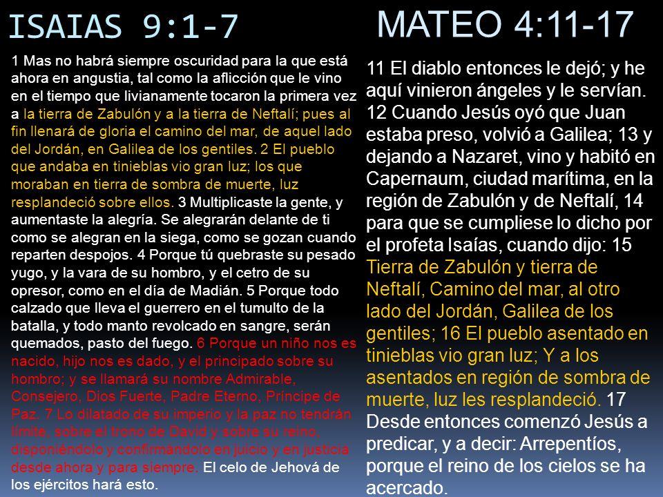 ISAIAS 9:1-7 MATEO 4:11-17.