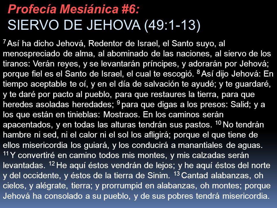 SIERVO DE JEHOVA (49:1-13) Profecía Mesiánica #6: