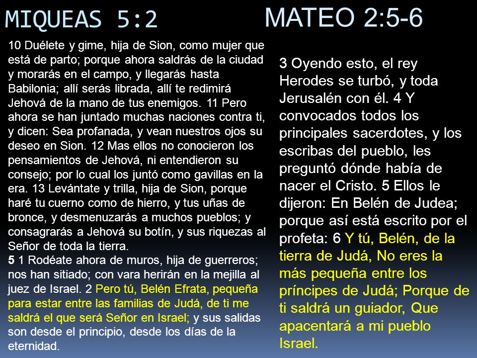 MIQUEAS 5:2 MATEO 2:5-6.