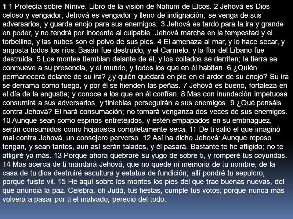 1 1 Profecía sobre Nínive. Libro de la visión de Nahum de Elcos