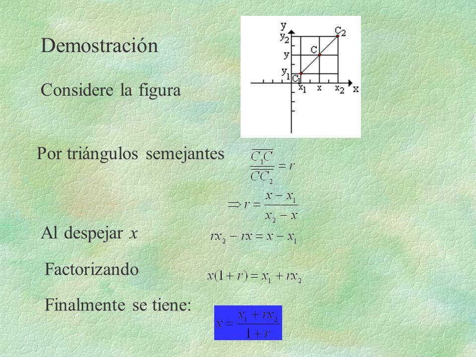 Demostración Considere la figura Por triángulos semejantes
