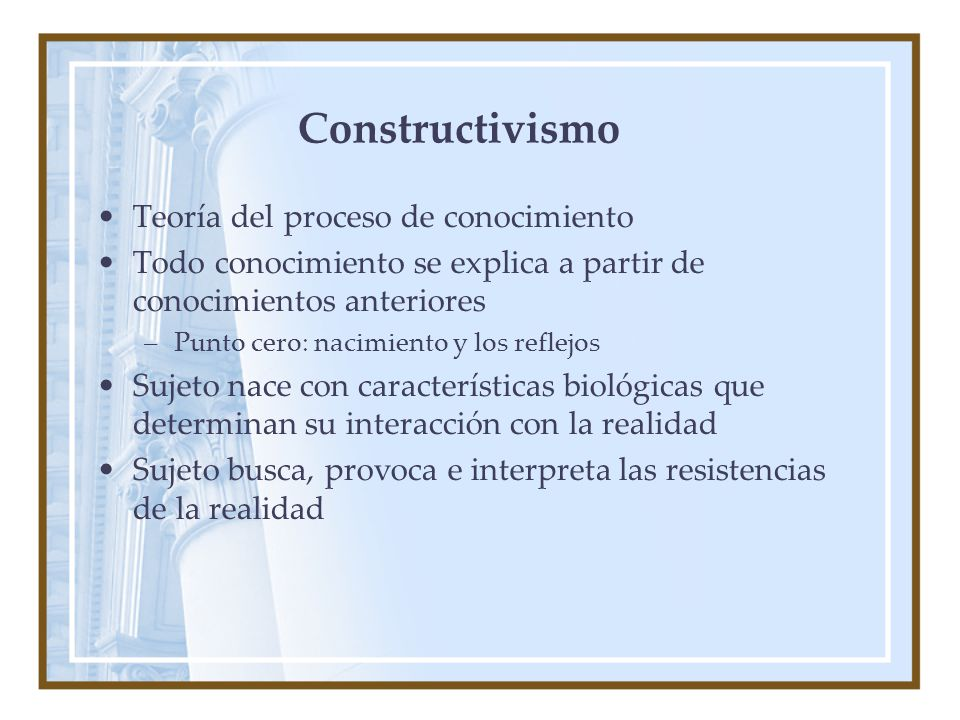 Constructivismo Teoría del proceso de conocimiento