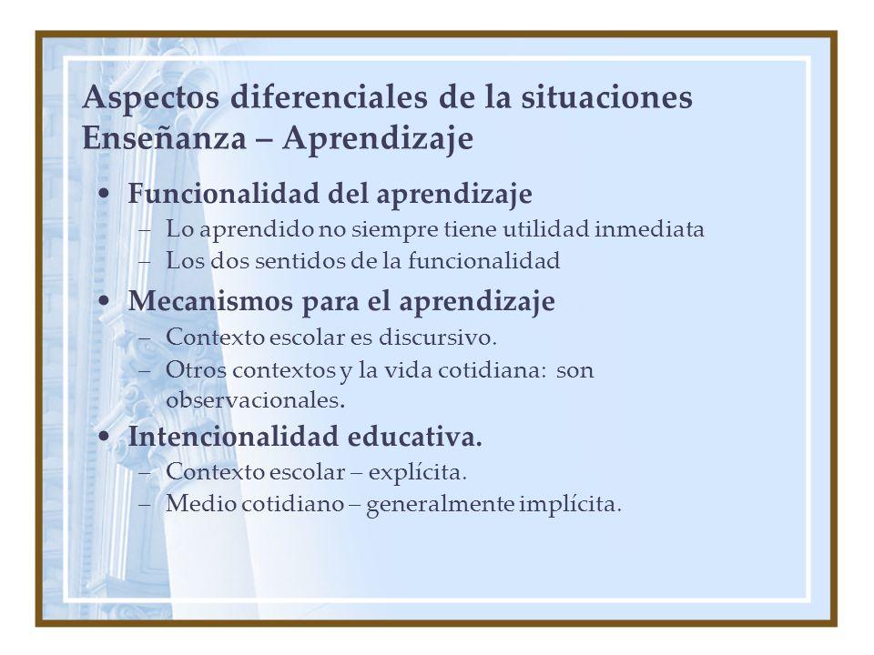 Aspectos diferenciales de la situaciones Enseñanza – Aprendizaje