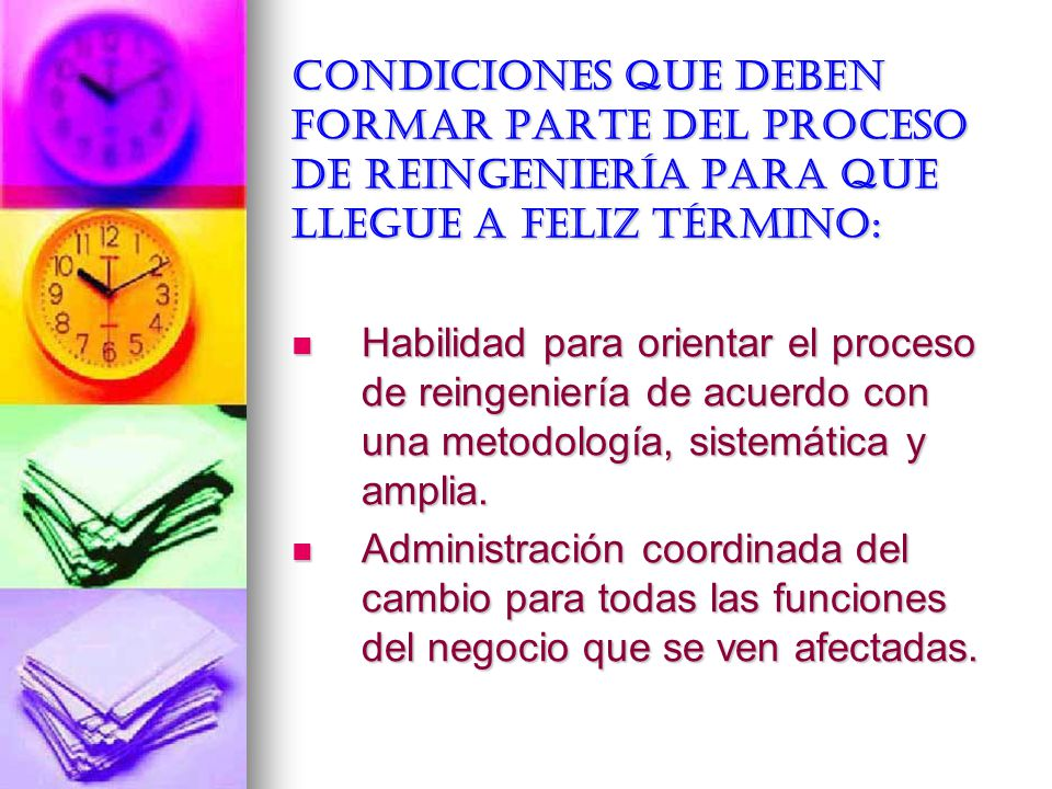 Condiciones que deben formar parte del proceso de reingeniería para que llegue a feliz término: