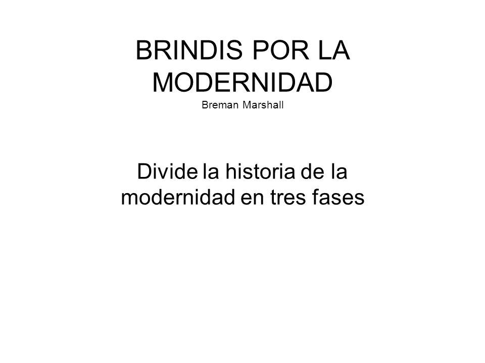 BRINDIS POR LA MODERNIDAD Breman Marshall