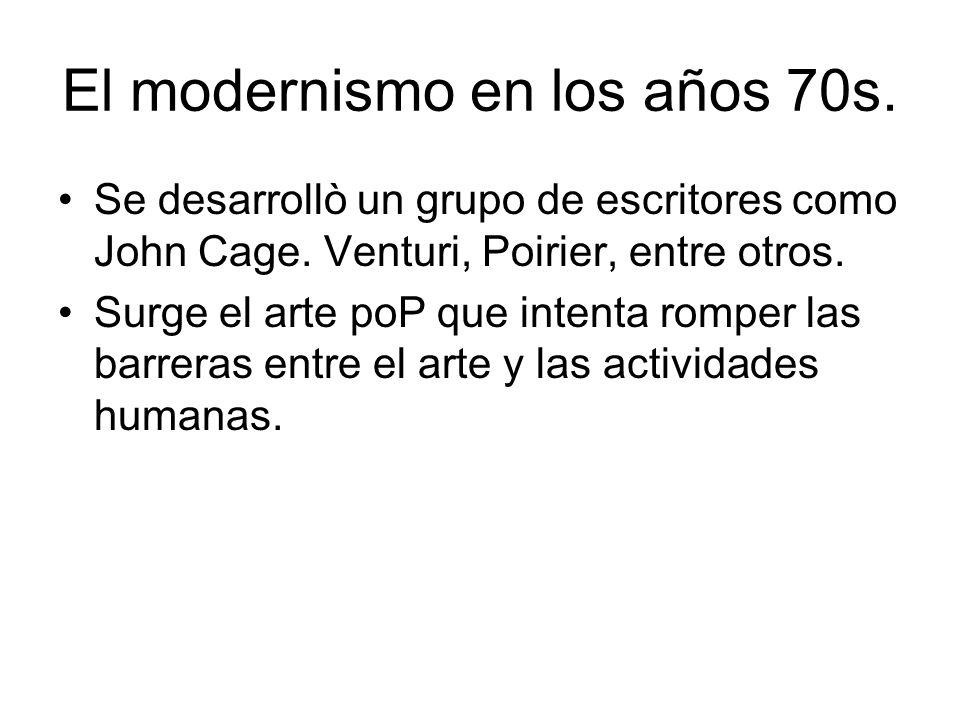 El modernismo en los años 70s.