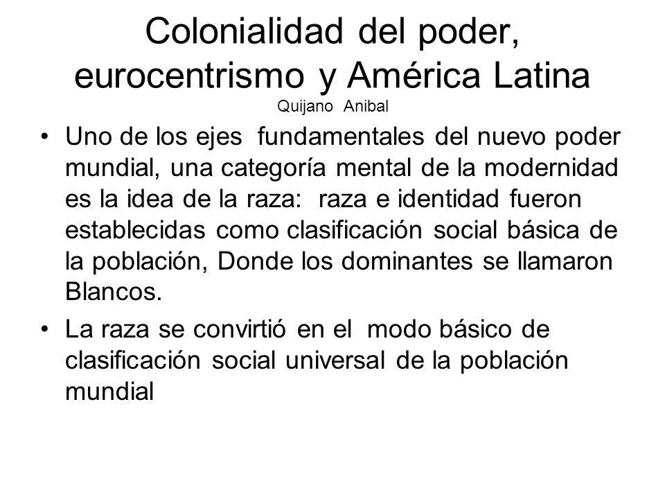 Colonialidad del poder, eurocentrismo y América Latina Quijano Anibal