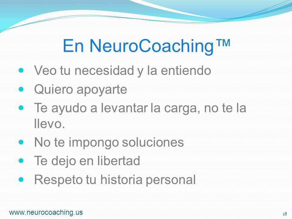 En NeuroCoaching™ Veo tu necesidad y la entiendo Quiero apoyarte
