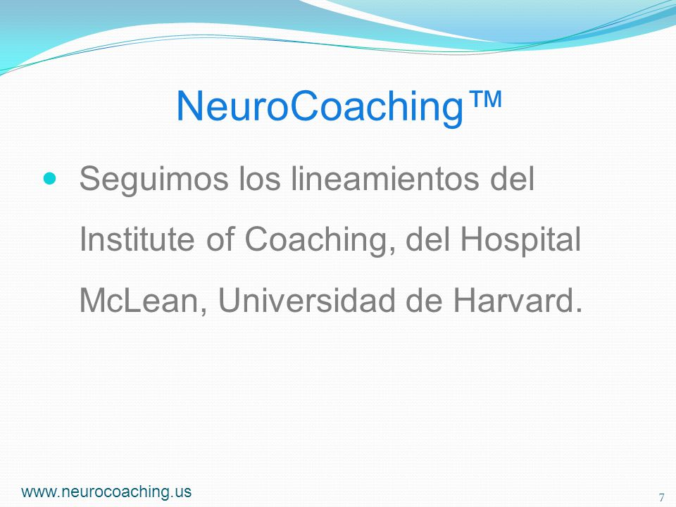 NeuroCoaching™ Seguimos los lineamientos del Institute of Coaching, del Hospital McLean, Universidad de Harvard.