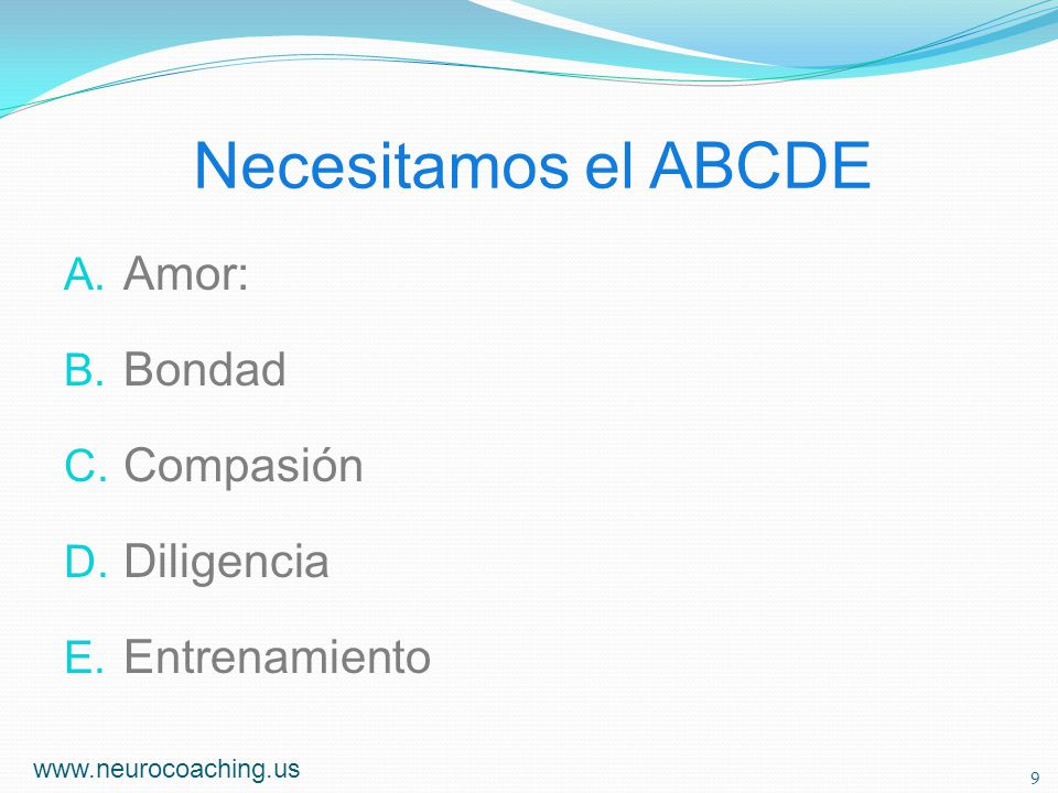 Necesitamos el ABCDE Amor: Bondad Compasión Diligencia Entrenamiento