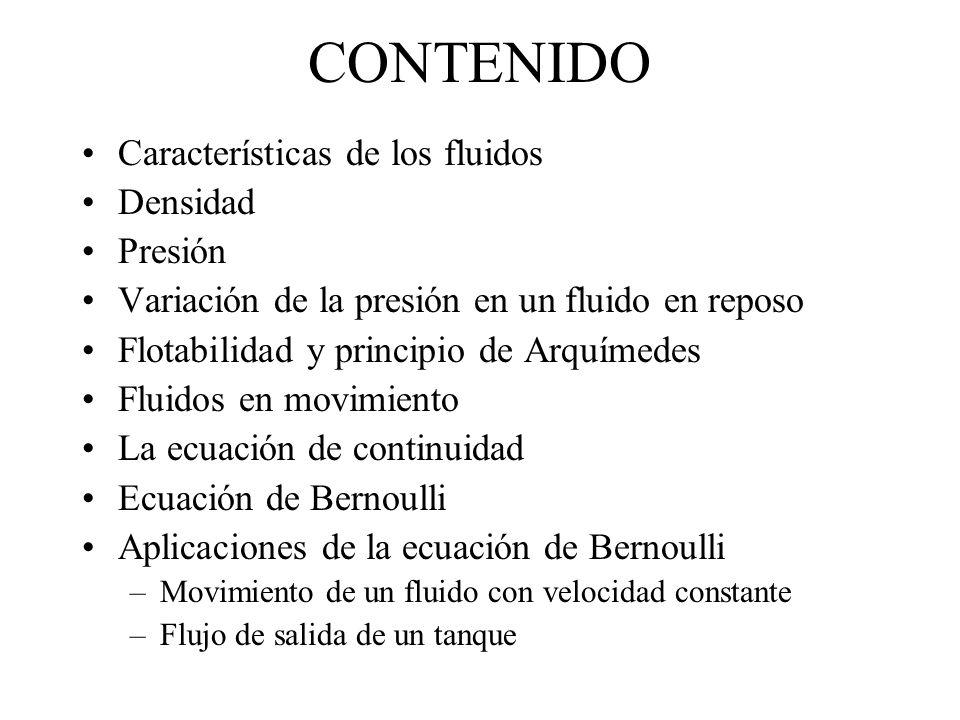 CONTENIDO Características de los fluidos Densidad Presión