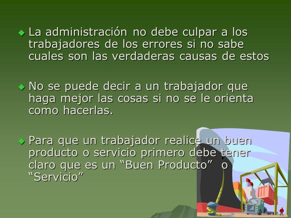 La administración no debe culpar a los trabajadores de los errores si no sabe cuales son las verdaderas causas de estos