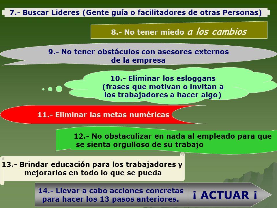 7.- Buscar Lideres (Gente guía o facilitadores de otras Personas)