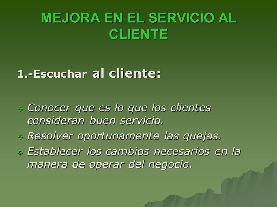 MEJORA EN EL SERVICIO AL CLIENTE