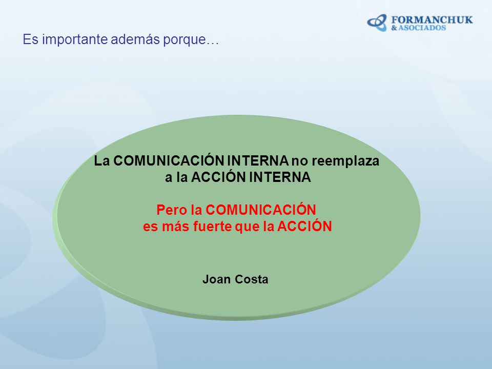 La COMUNICACIÓN INTERNA no reemplaza es más fuerte que la ACCIÓN