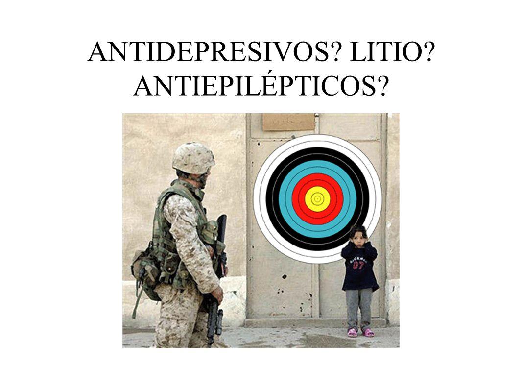 ANTIDEPRESIVOS LITIO ANTIEPILÉPTICOS