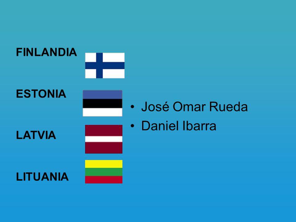 FINLANDIA ESTONIA LATVIA LITUANIA José Omar Rueda Daniel Ibarra