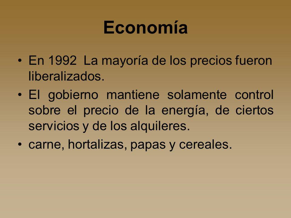 Economía En 1992 La mayoría de los precios fueron liberalizados.