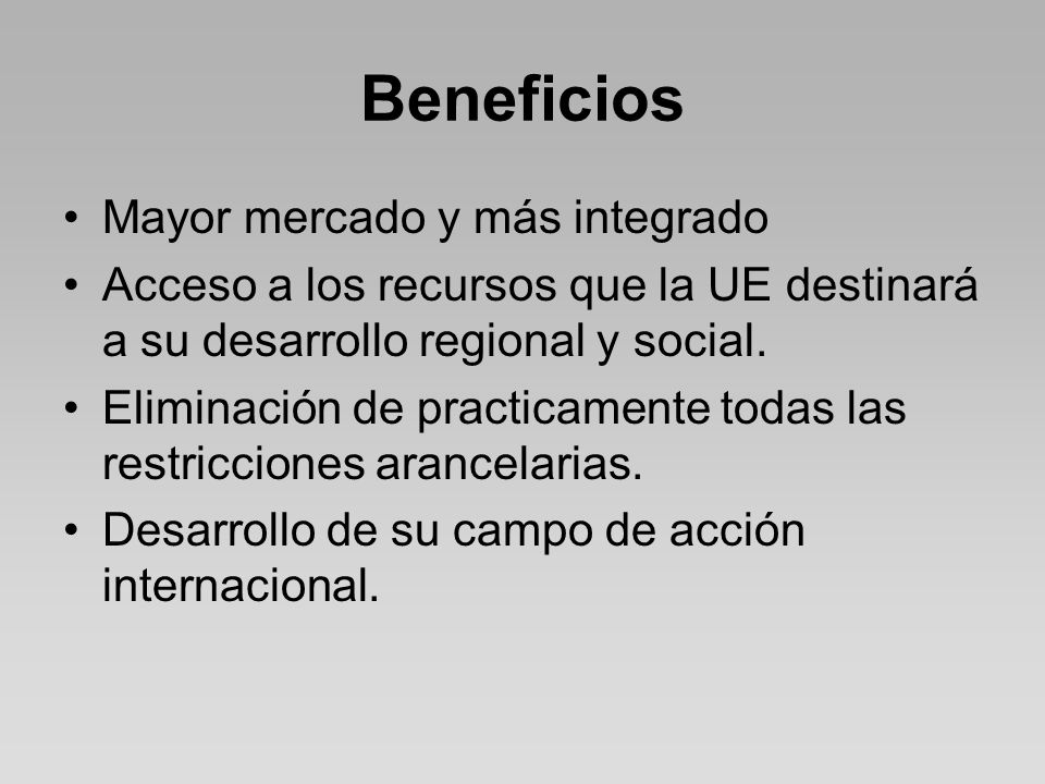 Beneficios Mayor mercado y más integrado