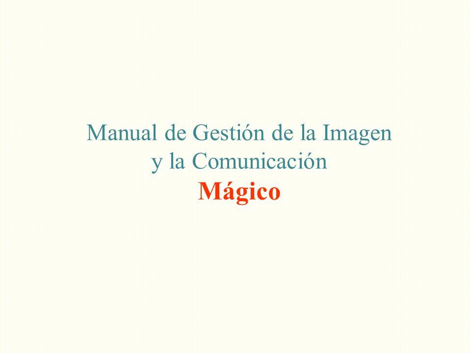 Manual de Gestión de la Imagen y la Comunicación Mágico
