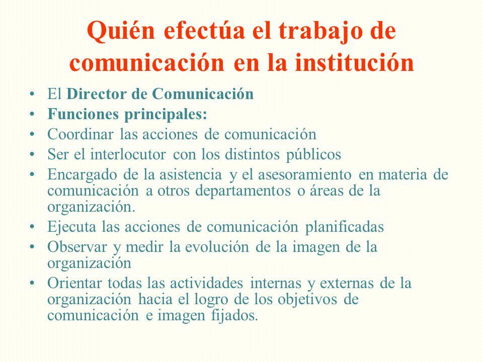 Quién efectúa el trabajo de comunicación en la institución