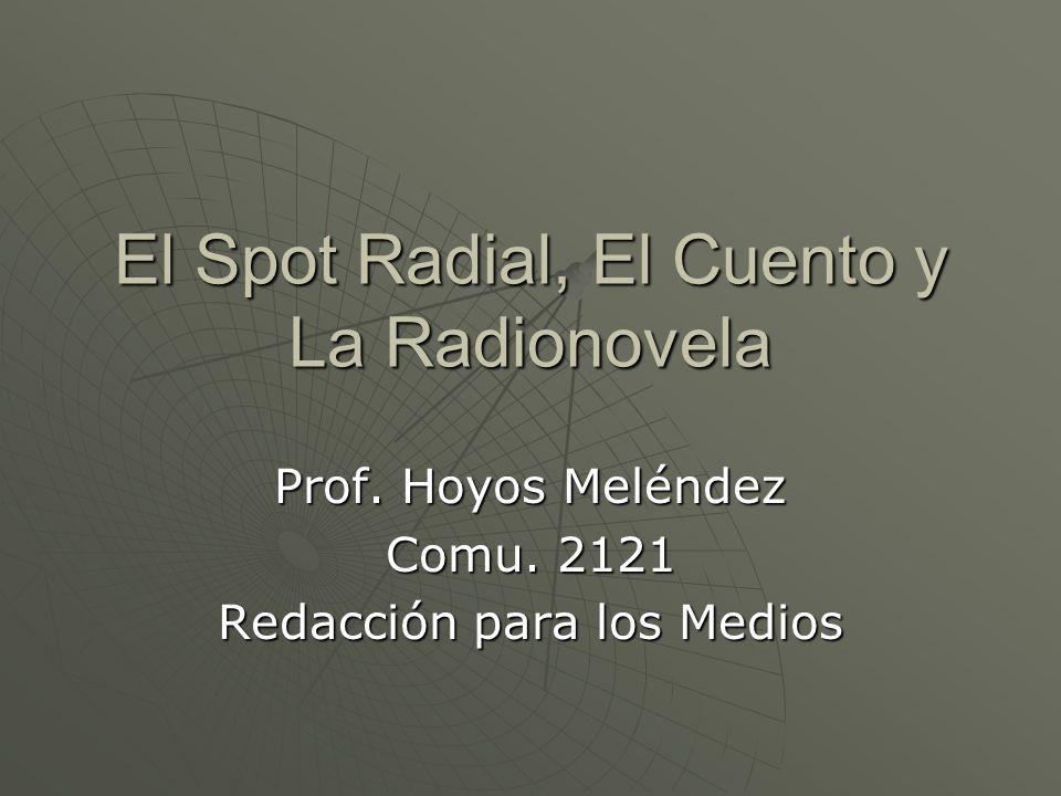 El Spot Radial, El Cuento y La Radionovela