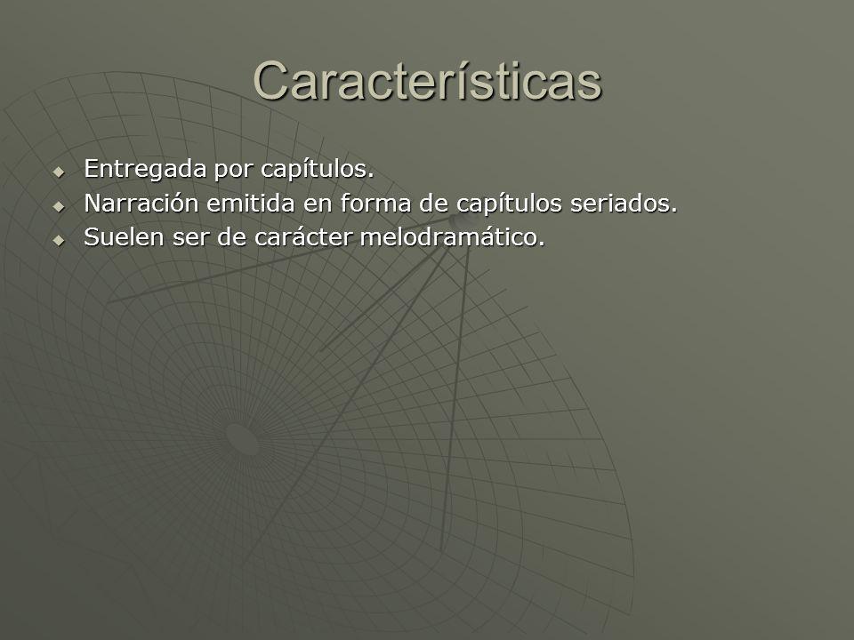 Características Entregada por capítulos.