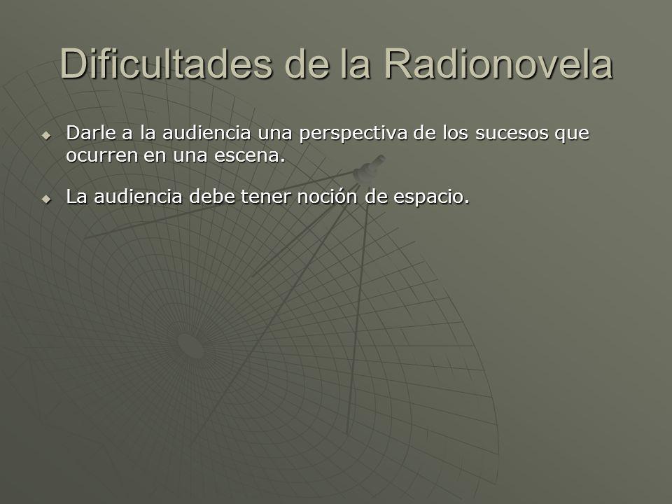 Dificultades de la Radionovela