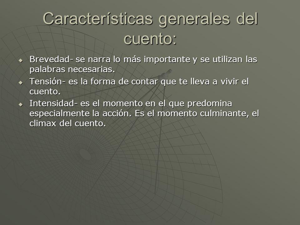 Características generales del cuento: