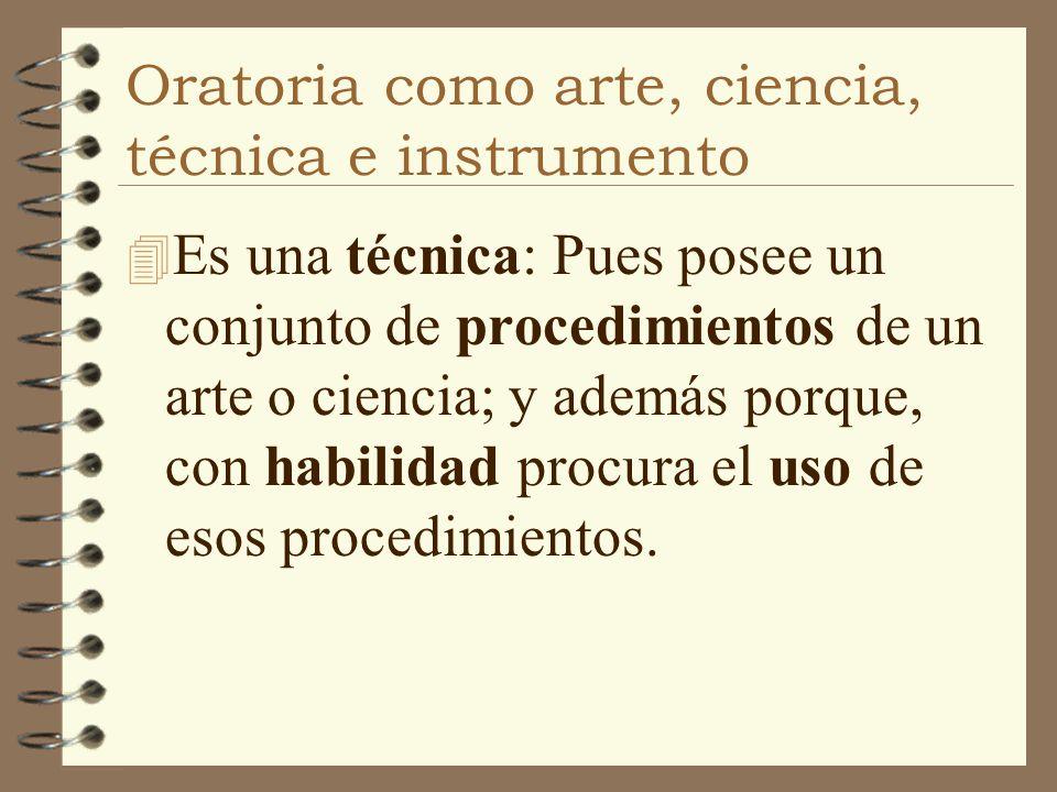 Oratoria como arte, ciencia, técnica e instrumento