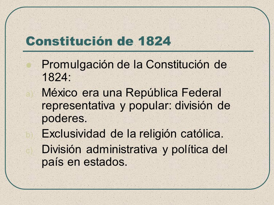 Constitución de 1824 Promulgación de la Constitución de 1824: