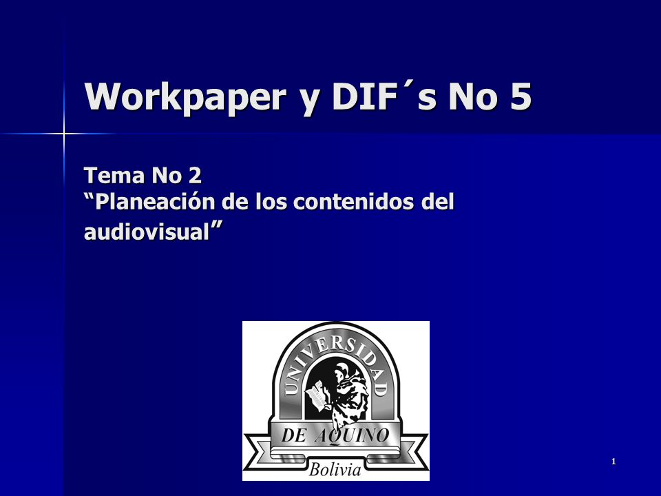 Workpaper y DIF´s No 5 Tema No 2 Planeación de los contenidos del audiovisual