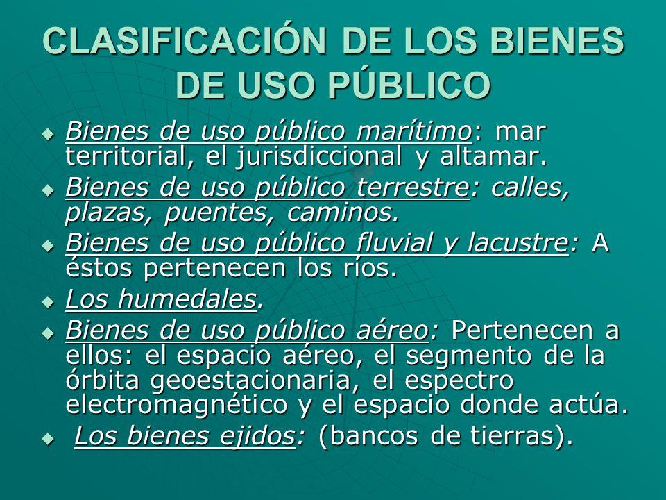 CLASIFICACIÓN DE LOS BIENES DE USO PÚBLICO