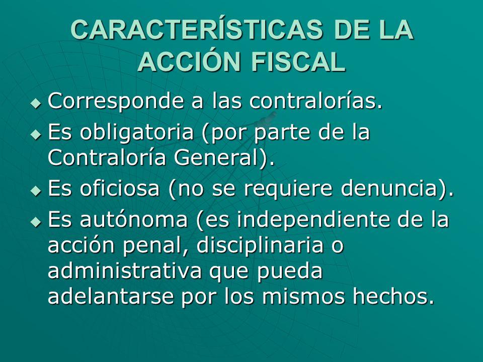 CARACTERÍSTICAS DE LA ACCIÓN FISCAL