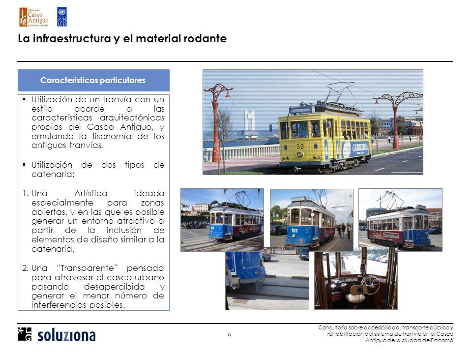 La infraestructura y el material rodante: Trazado con Catenaria Artística