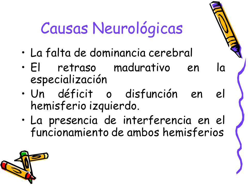 Causas Neurológicas La falta de dominancia cerebral