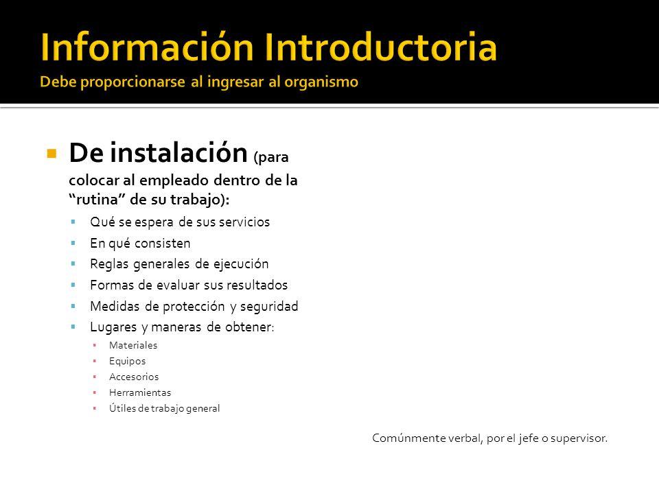 Información Introductoria Debe proporcionarse al ingresar al organismo