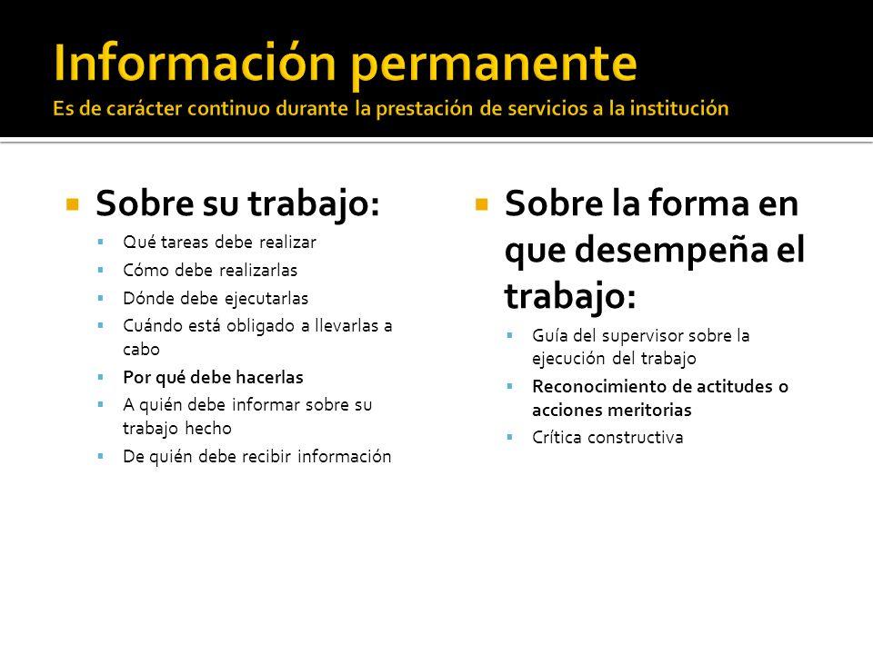 Información permanente Es de carácter continuo durante la prestación de servicios a la institución