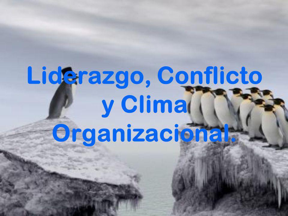 Liderazgo, Conflicto y Clima Organizacional.