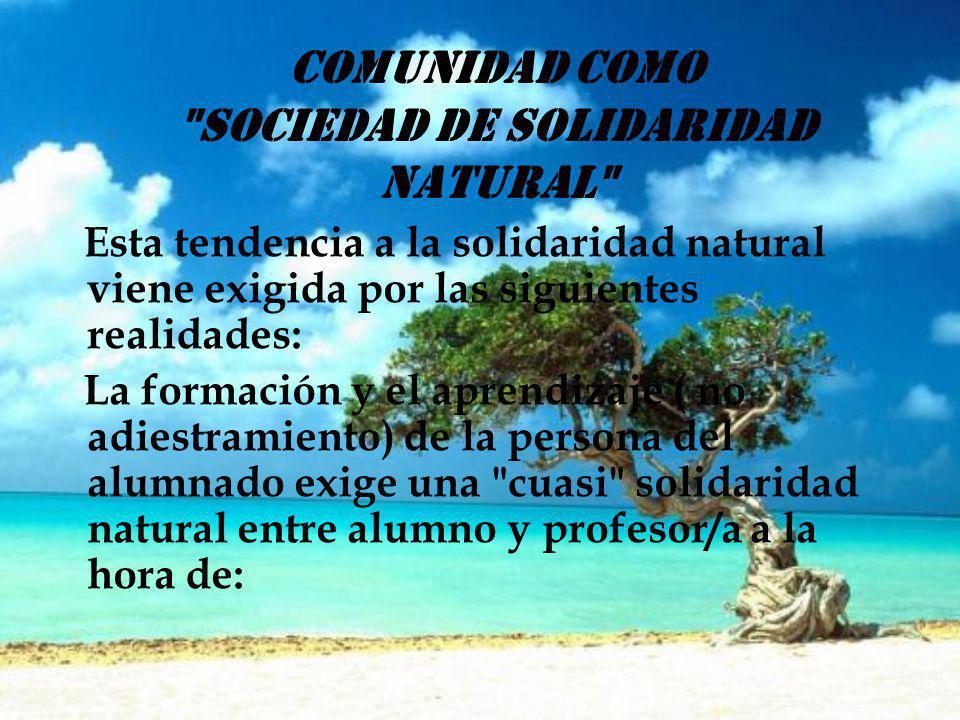 COMUNIDAD COMO SOCIEDAD DE SOLIDARIDAD NATURAL