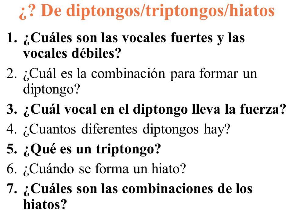 ¿ De diptongos/triptongos/hiatos