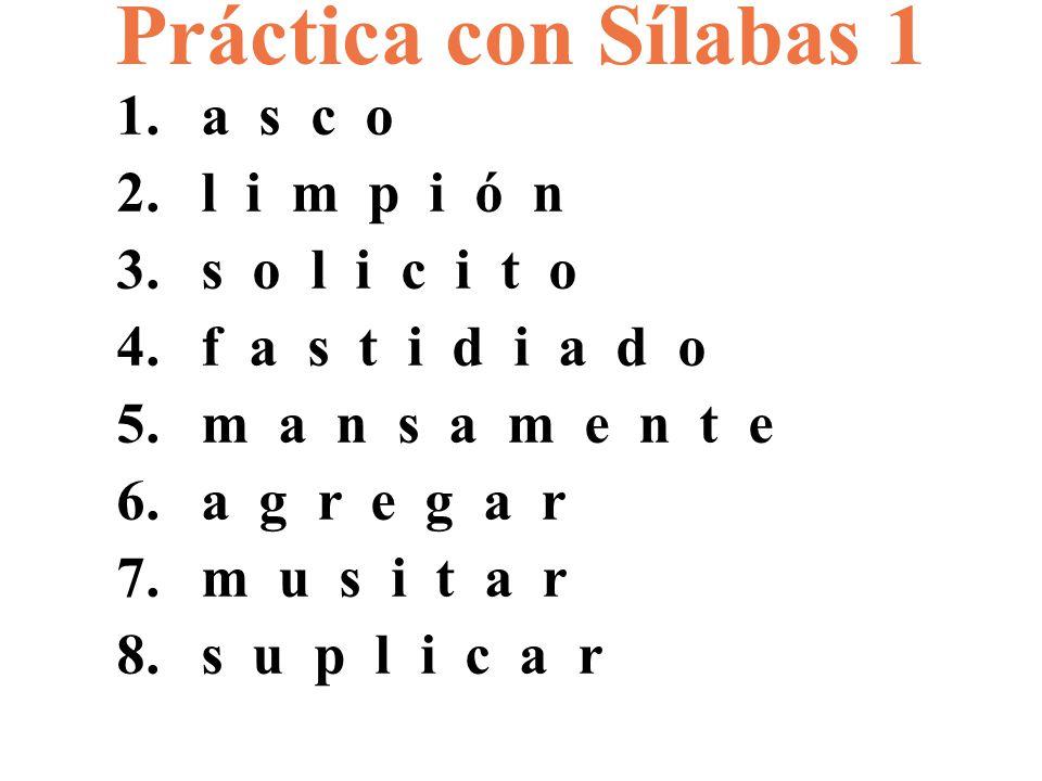 Práctica con Sílabas 1 a s c o l i m p i ó n s o l i c i t o