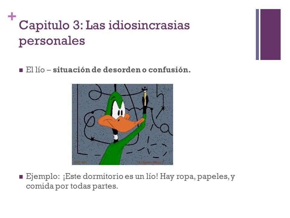 Capitulo 3: Las idiosincrasias personales