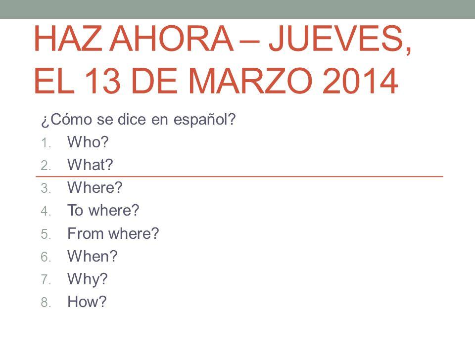 Haz Ahora – jueves, el 13 de marzo 2014