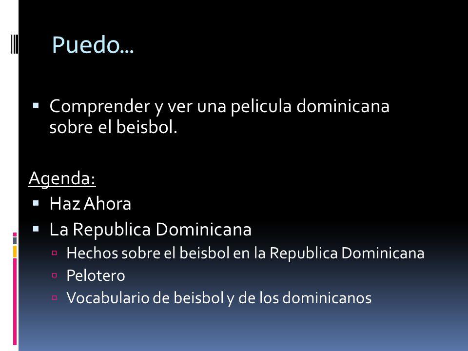 Puedo… Comprender y ver una pelicula dominicana sobre el beisbol.